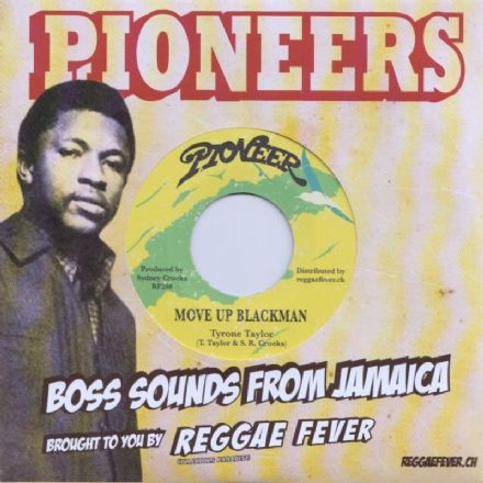 Tyrone Taylor - Move Up Blackman / Version (Pioneers / Reggae Fever) 7""